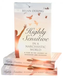 Highly Sensitive in a Narcissistic World ~Brian Dering